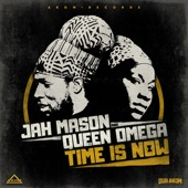 Jah Mason;Queen Omega;Dub Akom - Time is Now