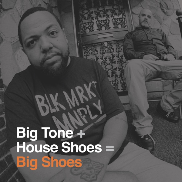 iTunes Artwork for 'Big Shoes (by Big Tone & House Shoes)'
