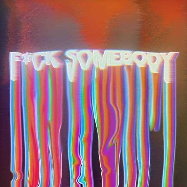 Fvck Somebody - Single