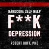 Hardcore Self Help: F**k Depression (Unabridged) AudioBook Download