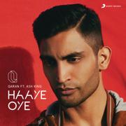 Haaye Oye (feat. Ash King) - QARAN - QARAN
