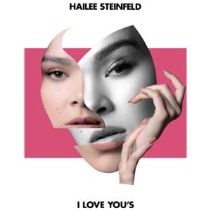 Hailee Steinfeld - I Love You's