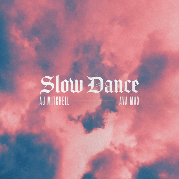 Slow Dance (feat. Ava Max) - Single