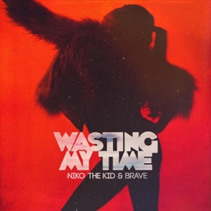 Niko The Kid - Wasting My Time feat. Brave