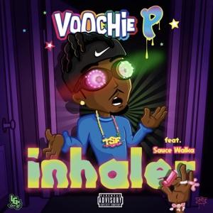 Voochie P - Inhaler feat. Sauce Walka