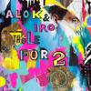 Table for 2 - Alok & Iro mp3