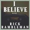 I Believe with Rick Rambleman