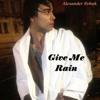 Alexander Rybak - Give Me Rain artwork