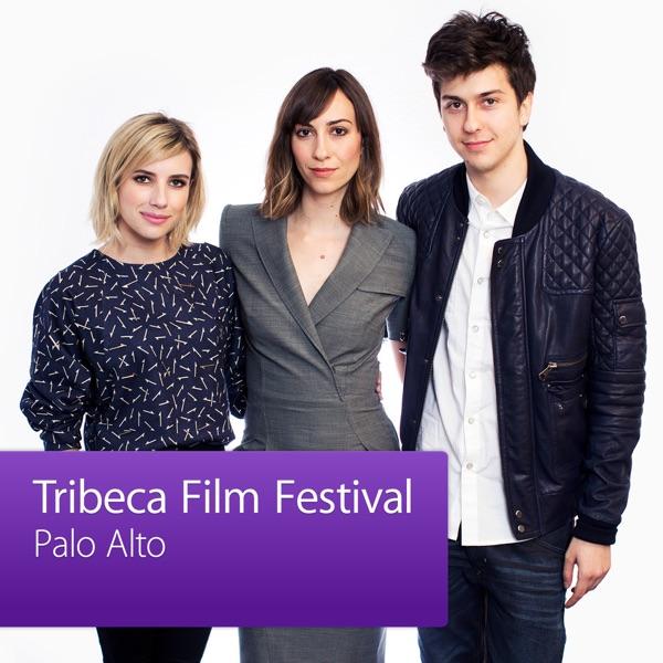 Palo Alto: Tribeca Film Festival