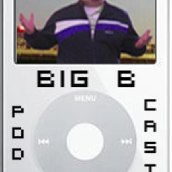 Big B's Pod Cast