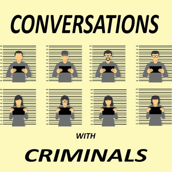 Conversations with Criminals – Podcast – Podtail