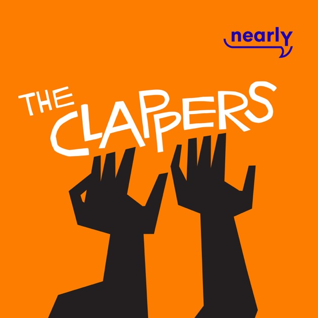 The Clappers by Nearly on Apple Podcasts
