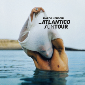 Marco Mengoni - Atlantico / On Tour