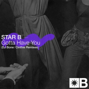 Star B, Riva Starr & Mark Broom - Gotta Have You (Cinthie Remix)