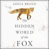 Adele Brand - The Hidden World of the Fox  artwork