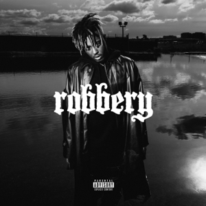 Juice WRLD Robbery  Juice WRLD album songs, reviews, credits