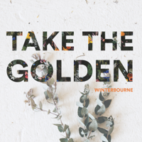 Take the Golden-Winterbourne