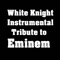 Without Me - White Knight Instrumental letra