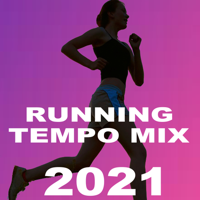 Various Artists - Running Tempo Mix (Happy Healthy 2021 - The Best Motivational Running and Jogging Music Playlist to Make Every Run Tracker Workout to a Succes) artwork