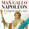 Max Gallo - L'empereur des rois: NapolГ©on 3 illustration