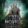 R.K. Lander - Path of a Novice: The Silvan, Book 1  artwork