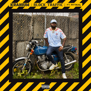 Kranium - Block Traffic feat. Rytikal