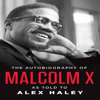 Malcolm X, Alex Haley & Attallah Shabazz - The Autobiography of Malcolm X: As Told to Alex Haley  artwork