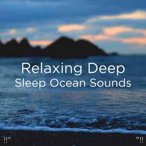 "Relajacion Del Mar & Relajación - !!"" Relaxing Deep Sleep Ocean Sounds ""!!"