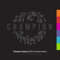Champion Classics, Pt.1 (35th Anniversary Album) [Mixed & Compiled by StoneBridge]