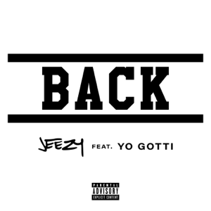Jeezy - Back feat. Yo Gotti
