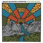 Shay Martin Lovette - For Rose Marie