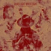 Black Light White Light - Revolutionary Sound Squad