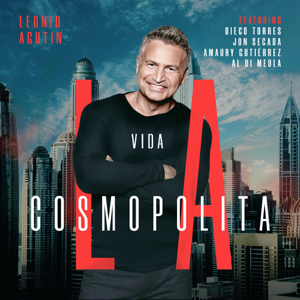 Leonid Agutin - La Vida Cosmopolita
