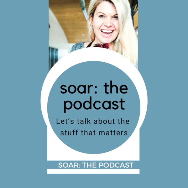 soar: the podcast