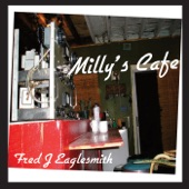 Fred Eaglesmith - Millie's Café