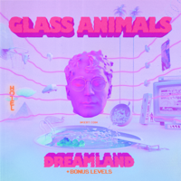Glass Animals - Dreamland (+ Bonus Levels) artwork