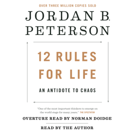 12 Rules for Life: An Antidote to Chaos (Unabridged) - Jordan B. Peterson MP3 Download