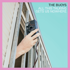 The Buoys - All This Talking Gets Us Nowhere - EP