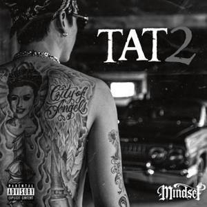 Mindset - Tat 2 feat. FIIXD, JIGSAW, UrboyTJ, 1MILL & NINO