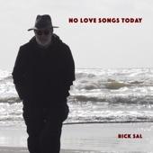 Rick Sal - No Love Songs Today