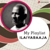 My Playlist: Ilaiyaraaja