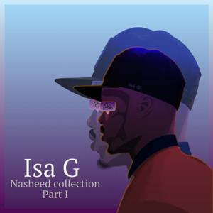 Isa G - Nasheed Collection, Pt. 1