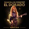 shakira-in-concert-el-dorado-world-tour-live