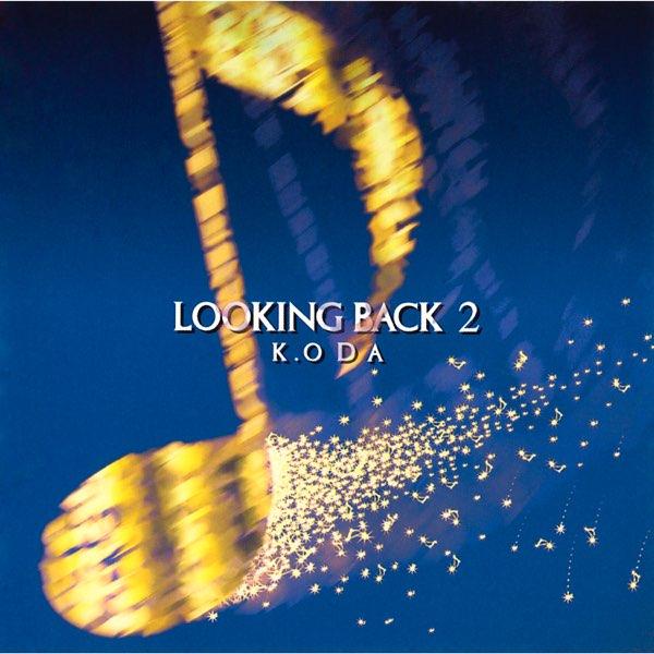 LOOKING BACK 2 by Kazumasa Oda on Apple Music
