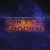 [Download] Don't Say Goodbye (feat. Tove Lo) MP3