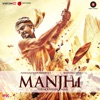 Manjhi The Mountain Man Original Motion Picture Soundtrack Single