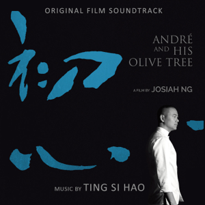 Ting Si Hao - Andre & His Olive Tree (Original Film Soundtrack)