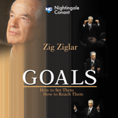 Goals: How to Set Them, How to Reach Them