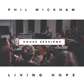 Living Hope (The House Sessions)-Phil Wickham