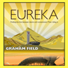 Graham Field - Eureka: Finding the Line Between Desire and Contentment, Then Riding It (Unabridged)  artwork